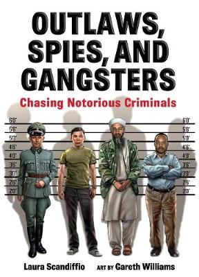 Outlaws, Spies, and Gangsters: Chasing Notorious Criminals (Hardback)