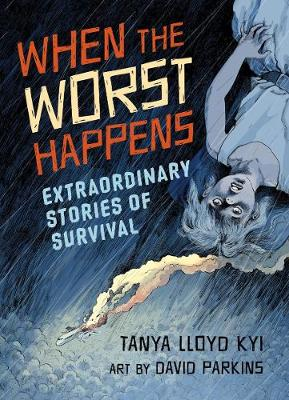 When the Worst Happens: Extraordinary Stories of Survival (Hardback)