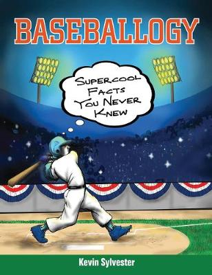 Baseballogy: Supercool Facts You Never Knew (Paperback)
