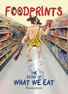 Foodprints: The Story of What We Eat (Hardback)