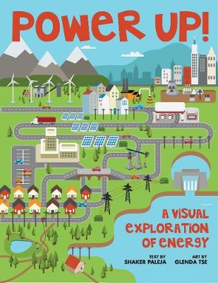 Power Up!: A Visual Exploration of Energy (Paperback)