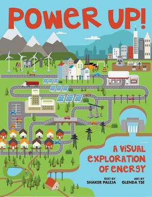 Power Up!: A Visual Exploration of Energy (Hardback)