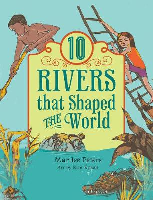10 Rivers That Shaped the World - World of Tens (Paperback)