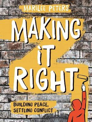 Making It Right: Building Peace, Settling Conflict (Hardback)