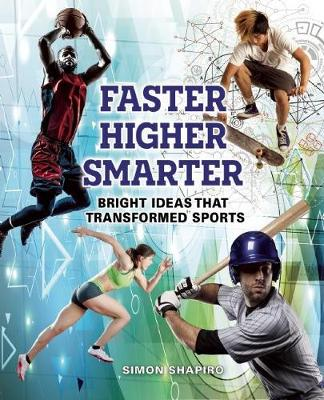 Faster, Higher, Smarter: Bright Ideas That Transformed Sports (Paperback)