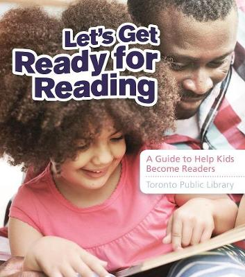 Let's Get Ready For Reading: A Guide to Help Kids Become Readers (Paperback)