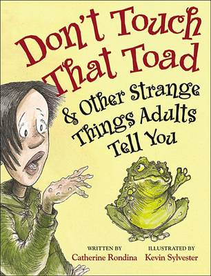 Don't Touch That Toad and Other Strange Things Adults Tell You (Paperback)