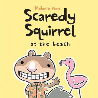 Scaredy Squirrel At The Beach (Paperback)