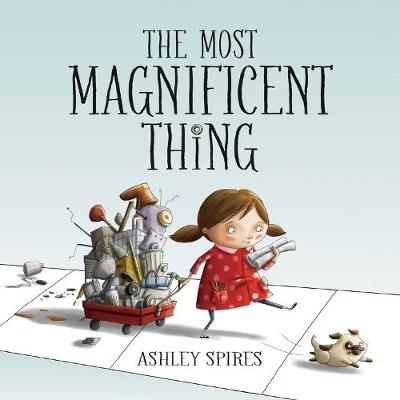 The Most Magnificent Thing (Hardback)