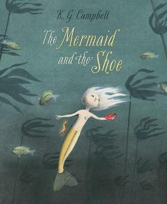 The Mermaid And The Shoe (Hardback)