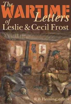 The Wartime Letters of Leslie and Cecil Frost, 1915-1919 (Hardback)