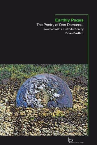 Earthly Pages: The Poetry of Don Domanski (Paperback)