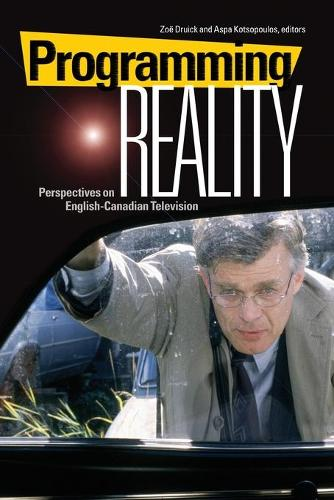 Programming Reality: Perspectives on English-Canadian Television (Paperback)