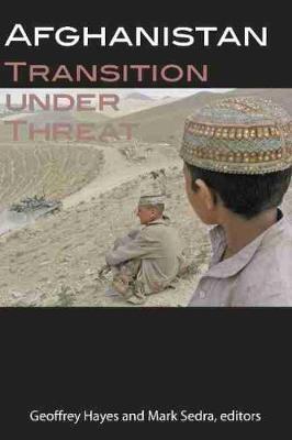 Afghanistan: Transition under Threat (Paperback)