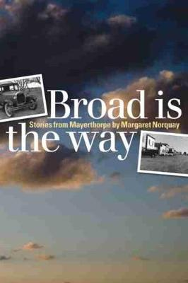 Broad Is the Way: Stories from Mayerthorpe (Paperback)