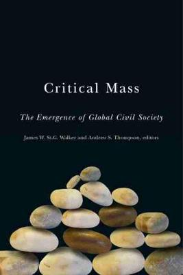 Critical Mass: The Emergence of Global Civil Society (Paperback)