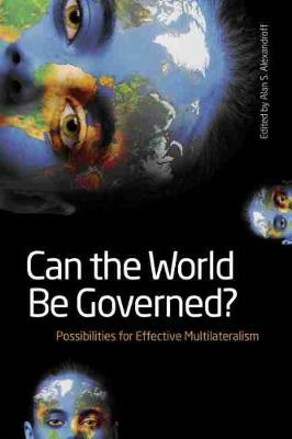 Can the World Be Governed?: Possibilities for Effective Multilateralism (Paperback)