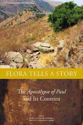 Flora Tells a Story: The Apocalypse of Paul and Its Contexts (Hardback)