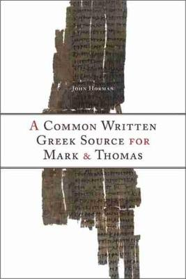 A Common Written Greek Source for Mark and Thomas (Hardback)
