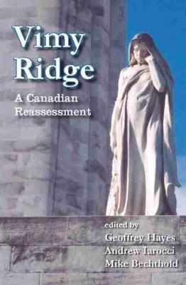 Vimy Ridge: A Canadian Reassessment (Paperback)