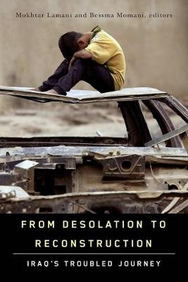 From Desolation to Reconstruction: Iraqs Troubled Journey (Paperback)