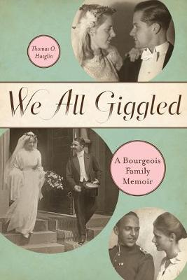 We All Giggled: A Bourgeois Family Memoir (Paperback)