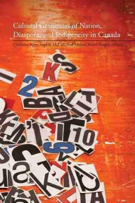 Cultural Grammars of Nation, Diaspora, and Indigeneity in Canada (Paperback)