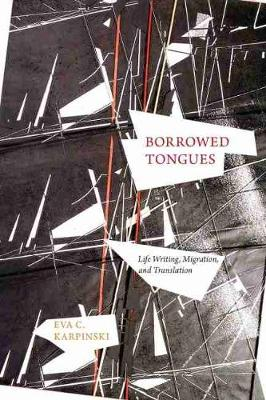 Borrowed Tongues: Life Writing, Migration, and Translation (Paperback)