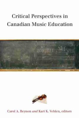 Critical Perspectives in Canadian Music Education (Paperback)