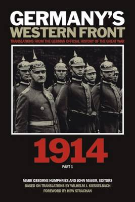 Germany's Western Front: Translations from the German Official History of the Great War, 1914, Part 1 (Hardback)