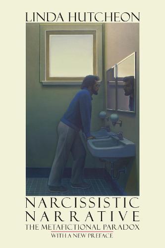 Narcissistic Narrative: The Metafictional Paradox (Paperback)