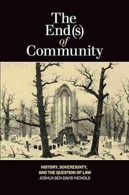 The End(s) of Community: History, Sovereignty, and the Question of Law (Paperback)