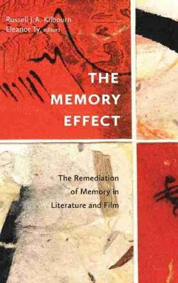 The Memory Effect: The Remediation of Memory in Literature and Film (Hardback)
