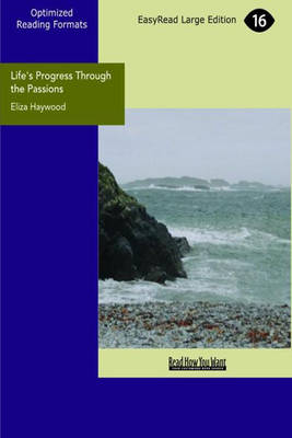 Life's Progress Through the Passions: The Adventures of Natura (Paperback)