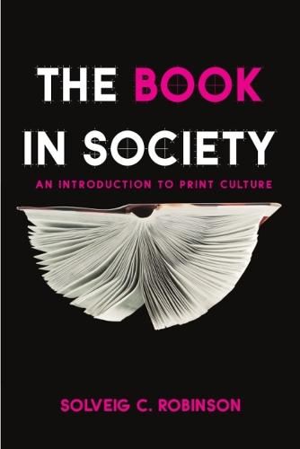 The Book in Society: An Introduction to Print Culture (Paperback)