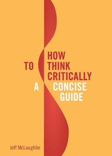 How to Think Critically: A Concise Guide (Paperback)