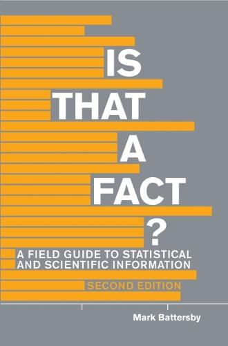 Is That A Fact?: A Field Guide to Statistical and Scientific Information (Paperback)