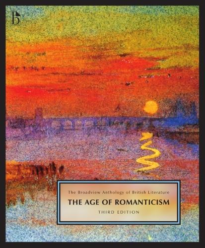 The Broadview Anthology of British Literature Volume 4: The Age of Romanticism (Paperback)