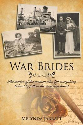 War Brides: The Stories of the Women Who Left Everything Behind to Follow the Men They Loved (Paperback)