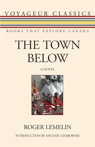 The Town Below - Voyageur Classics 22 (Paperback)