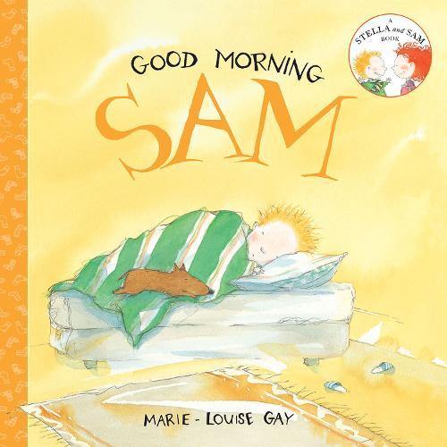 Good Morning, Sam - Stella and Sam (Paperback)