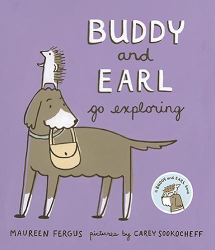 Buddy and Earl Go Exploring - Buddy and Earl (Hardback)