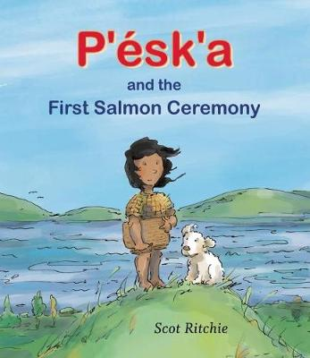 P'esk'a and the First Salmon Ceremony (Hardback)
