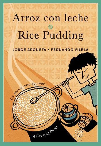 Arroz con leche / Rice Pudding: Un poema para cocinar / A Cooking Poem - Bilingual Cooking Poems (Paperback)