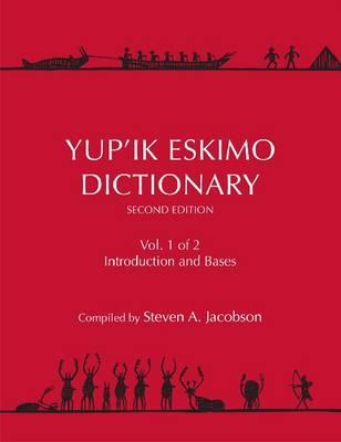Yup'ik Eskimo Dictionary - Alaska Native Language Center (Paperback)