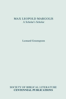 Max Leopold Margolis: A Scholar's Scholar (Paperback)