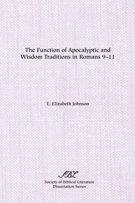 The Function of Apocalyptic and Wisdom Traditions in Romans 9-11 (Paperback)