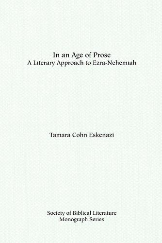 In an Age of Prose : A Literary Approach to Ezra Nehemiah (Paperback)
