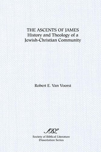 The Ascents of James: History and Theology of a Jewish-Christian Community (Paperback)