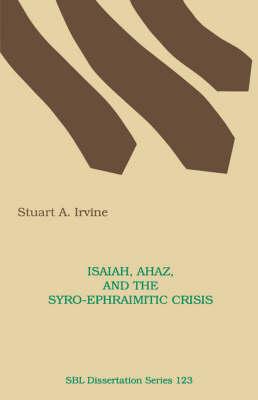 Isaiah, Ahaz, and the Syro-Ephraimitic Crisis (Paperback)